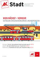 Viermal im Jahr nehmen wir ein kommunales Thema aus Sicht der ArbeitnehmerInnen unter die Lupe. © AK, Wien
